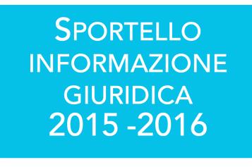Sportello di Informazione Giuridica 2015-2016