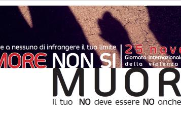 Dal 23  al 25 Novembre  : DI AMORE NON SI MUORE! Giornata Internazionale per l'eliminazione della violenza sulle donne