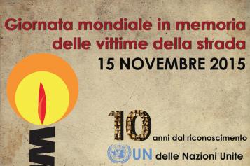 Domenica 15 novembre 2015 sarà la Giornata Mondiale della memoria di tutte le Vittime della strada.