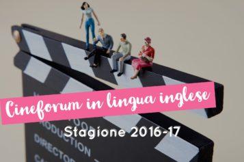 PROGETTO CINEFORUM IN LINGUA INGLESE – Stagione 2016-17